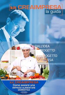 Tegliowinterrun.it Come avviare un'impresa alimentare domestica. Con CD-ROM Image