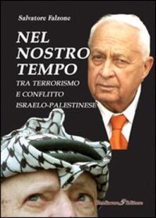 Nel nostro tempo. Tra terrorismo e conflitto israelo-palestinese - Salvatore Falzone - copertina