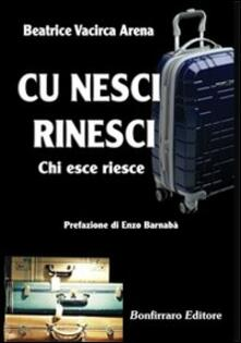 Cu nesci rinesci (Chi esce riesce) - Beatrice Vacirca Arena - copertina