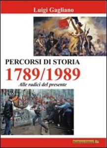 Percorsi di storia 1789-1989 alle radici del presente
