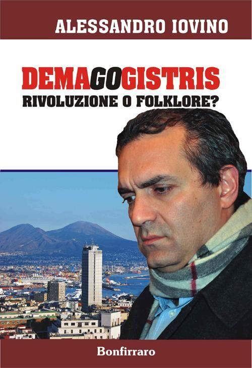Demagogistris. Rivoluzione o folklore?