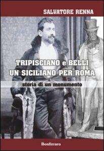 Tripisciano e Belli un siciliano per Roma. Storia di un monumento