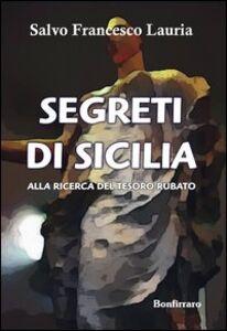 Segreti di Sicilia. Alla ricerca del tesoro rubato