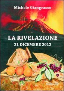 La rivelazione 21 dicembre 2012
