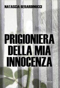Prigioniera della mia innocenza