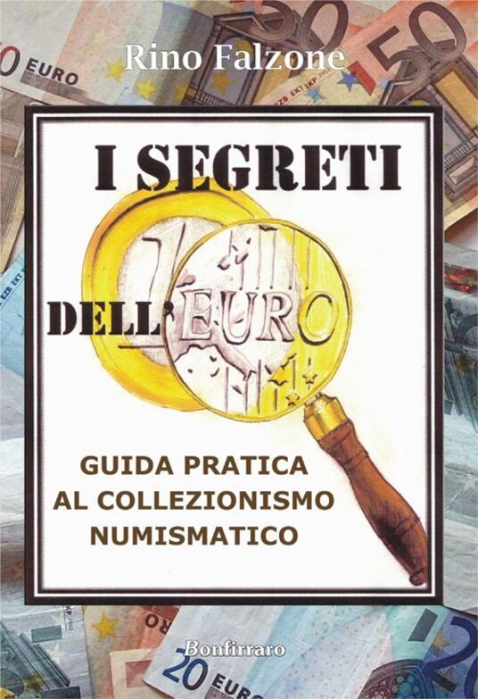I segreti dell'euro. Guida pratica al collezionismo numismatico - Rino Falzone - copertina