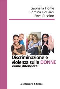 Discriminazione e violenza sulle donne, come difendersi