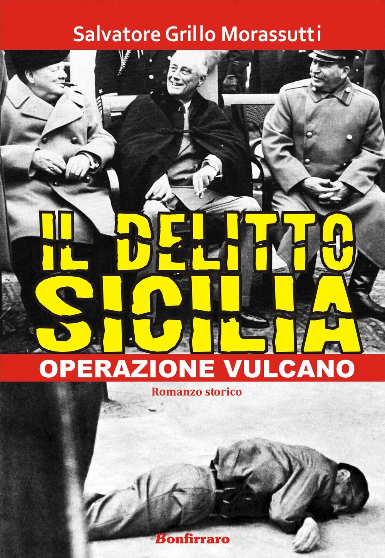 Il delitto Sicilia. Operazione vulcano