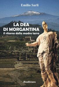 La dea di Morgantina. Il ritorno della madre terra