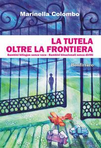 La tutela oltre la frontiera. Bambini bilingue senza voce, bambini binazionali senza diritti