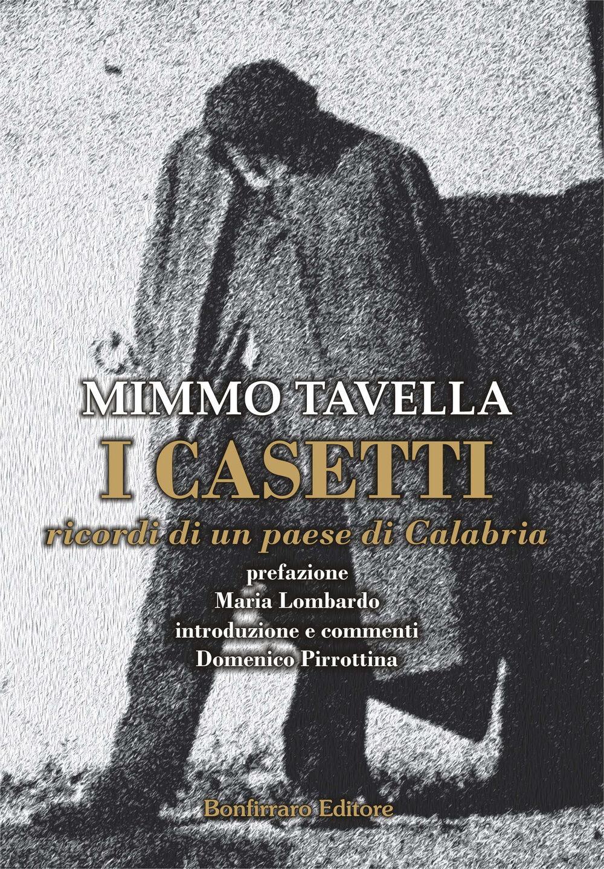I Casetti. Ricordo di un paese di Calabria