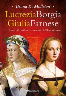 Rallydeicolliscaligeri.it Lucrezia Borgia, Giulia Farnese. Le donne più desiderate del Rinascimento Image