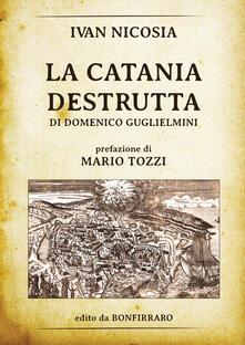 Filmarelalterita.it La Catania destrutta di Domenico Guglielmini Image