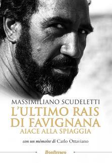 L' ultimo rais di Favignana. Aiace alla spiaggia - Massimiliano Scudeletti - copertina