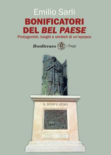 Bonificatori del Bel Paese. Protagonisti, luoghi e simboli di unepopea.pdf