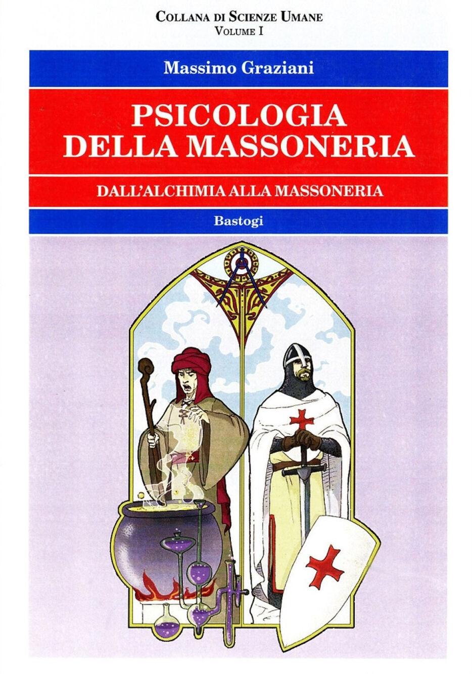Psicologia della massoneria. Dall'alchimia alla massoneria