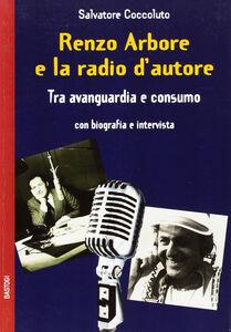 Renzo Arbore e la radio d'autore. Tra avanguardia e consumo