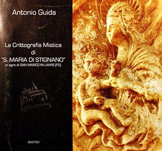 La crittografia mistica di «S. Maria di Stignano» in agro di San Marco in Lamis (FG)