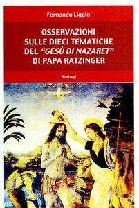 Osservazioni sulle dieci tematiche del «Gesù di Nazaret» di papa Ratzinger