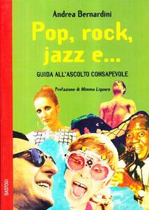 Pop, rock, jazz e... Guida all'ascolto consapevole