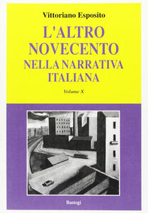 L' altro Novecento nella narrativa italiana. Vol. 10