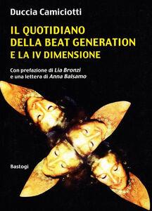 Il quotidiano della beat generation e la IV dimensione