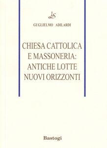 Chiesa cattolica e massoneria: antiche lotte, nuovi orizzonti