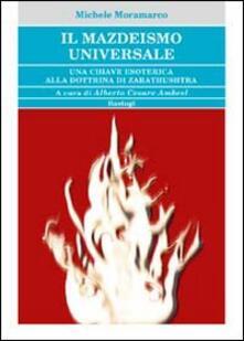 Ipabsantonioabatetrino.it Il mazdeismo universale. Una chiave esoterica alla dottrina di Zarathushtra Image