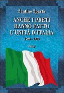 Anche i preti hanno fatto l'Unità d'Italia. 1794-1870