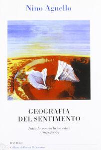 Geografia del sentimento. Tutta la poesia lirica edita (1960-2009)