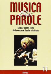 Musica e parole. Storie, tracce, temi della canzone d'autore italiana. Vol. 11