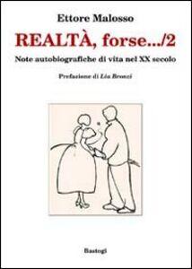 Realtà, forse... note autobiografiche di vita nel XX secolo. Vol. 2