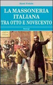 La massoneria italiana tra Otto e Novecento