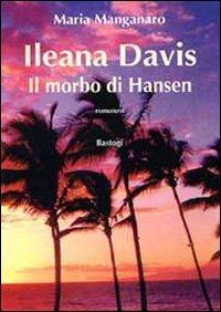 Ileana Davis il morbo di Hansen - Manganaro Maria - wuz.it