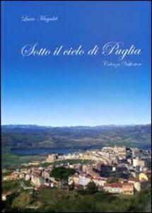 Sotto il cielo di Puglia. Celenza Valfortore
