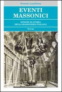Eventi massonici. Episodi di storia della massoneria italiana