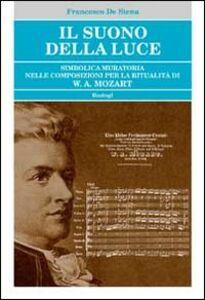 Il suono della luce. Simbolica muratoria nelle composizioni per la ritualità di W. A. Mozart