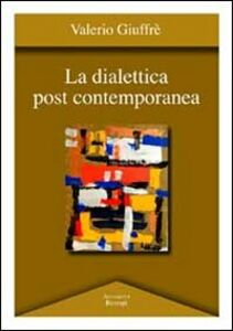 La dialettica post contemporanea