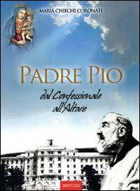 Padre Pio dal confessionale all'altare