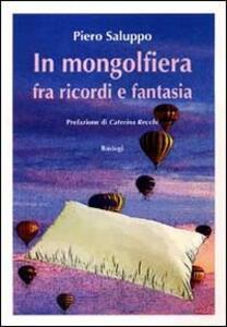 In mongolfiera fra ricordi e fantasia