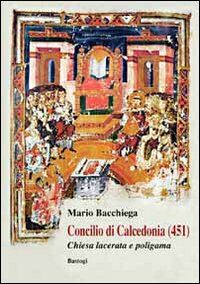 Concilio di Calcedonia (451). Chiesa lacerata e politeista