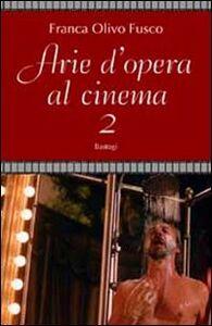 Arie d'opera al cinema. Vol. 2