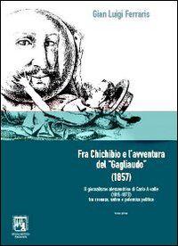 Fra Chichibio e l'avventura del «Gagliaudo» (1857). Il giornalismo alessandrino di Carlo A-Valle (1815-1879)