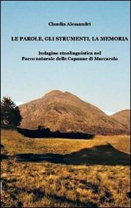 Le parole, gli strumenti, la memoria. Indagine etnolinguistica nel parco naturale delle Capanne di Marcarolo