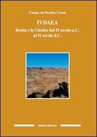 Iudaea. Roma e la Giudea dal II secolo a. C. al II secolo d. C.
