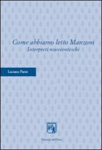 Come abbiamo letto Manzoni. Interpreti novecenteschi