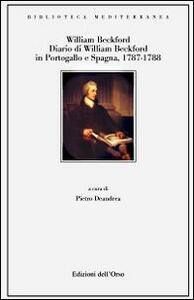 Diario di William Beckford. In Portogallo e in Spagna 1787-1788
