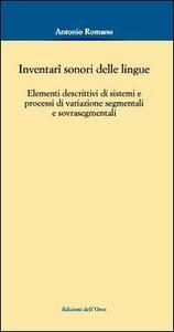 Inventari sonori delle lingue. Elementi descrittivi di sistemi e processi di variazione segmentali e sovrasegmentali