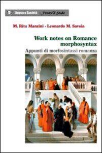 Work notes on romance morphosyntax. Appunti di morfosintassi romanza
