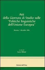 Atti della Giornata di studi sulle politiche linguistiche dell'Unione Europea